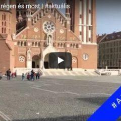 Szeged épületei régen és most