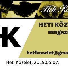 Heti Közélet, 2019.05.07.
